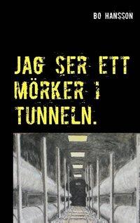 bokomslag Jag ser ett mörker i tunneln