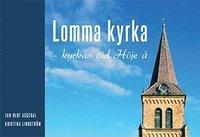 bokomslag Lomma kyrka : kyrkan vid Höje å