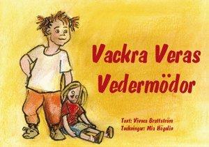 bokomslag Vackra Veras vedermödor