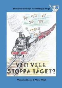 bokomslag Vem vill stoppa tåget?