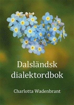 bokomslag Dalsländsk dialektordbok