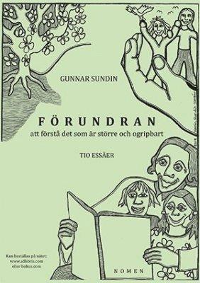 bokomslag Förundran att förstå det som är större och ogripbart : tio essäer
