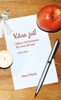 bokomslag Kära jul! : dikter och berättelser för stora och små 1976-2013