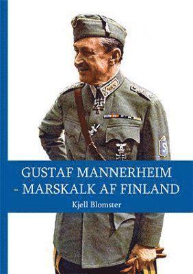 bokomslag Gustaf Mannerheim : marskalk af Finland