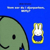 bokomslag Vem ser du i djurparken, Miffy?