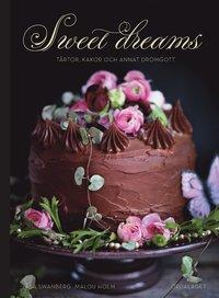 bokomslag Sweet dreams : tårtor, kakor och annat drömgott