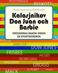 bokomslag Kalasjnikov, Don Juan och Barbie : personerna bakom orden en eponymordbok