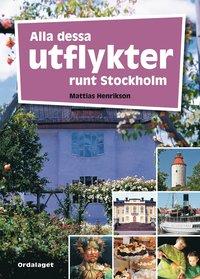 bokomslag Alla dessa utflykter runt Stockholm