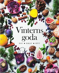 bokomslag Vinterns goda : mat, bakat, sött