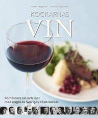 bokomslag Kockarnas vin : kombinera vin och mat med några av Sveriges främsta kockar