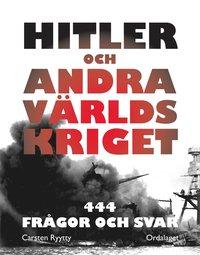 bokomslag Hitler och andra världskriget : 444 frågor och svar