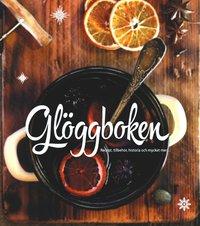 bokomslag Glöggboken : recept, tillbehör och historia