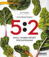 bokomslag Succémetoden 5:2 : enkla, snabba recept för fastedagar