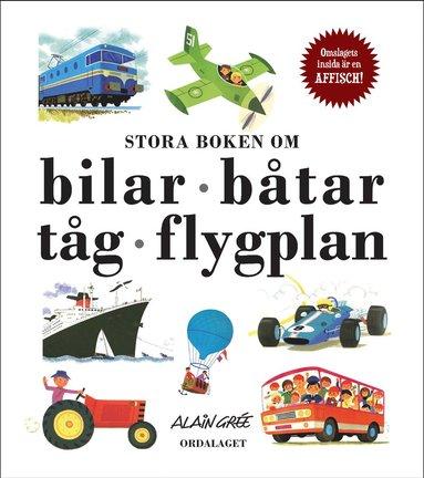 bokomslag Stora boken om bilar, båtar, tåg, flygplan