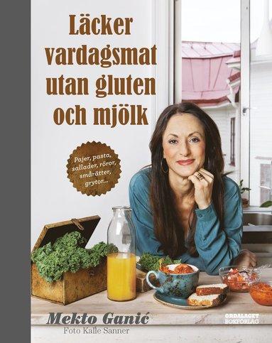 bokomslag Läcker vardagsmat utan gluten och mjölk : pajer, pasta, sallader, röror, sm
