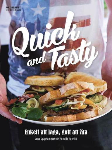 bokomslag Quick and tasty : enkelt att laga, gott att äta