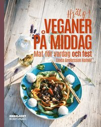 bokomslag Hjälp! Veganer på middag. Mat för vardag och fest