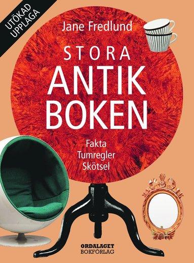 bokomslag Stora antikboken : Fakta Tumregler Skötsel