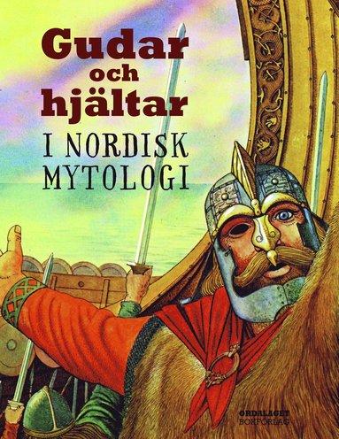 bokomslag Gudar och hjältar i nordisk mytologi