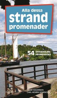 bokomslag Alla dessa strandpromenader : 54 Stockholmspromenader