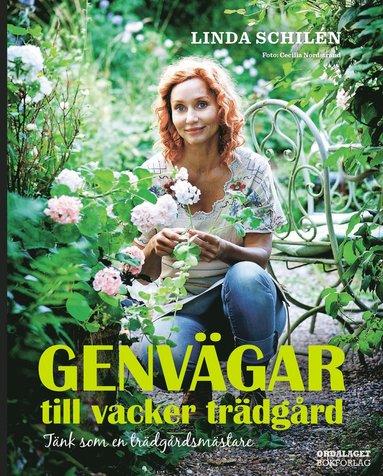 bokomslag Genvägar till vacker trädgård : tänk som en trädgårdsmästare