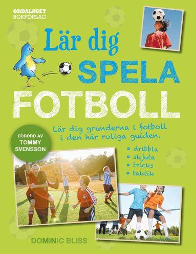 bokomslag Lär dig spela fotboll