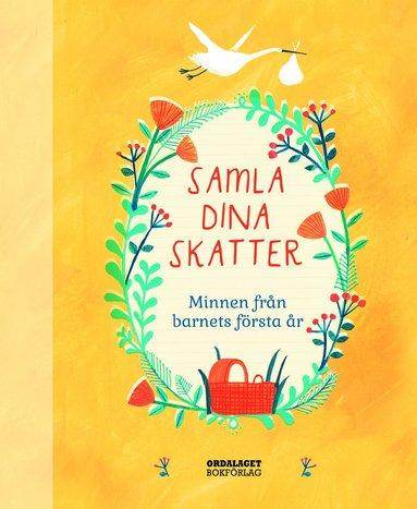bokomslag Samla dina skatter : minnen från barnets första år
