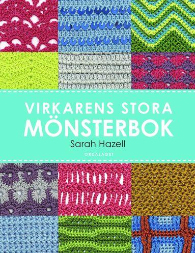 bokomslag Virkarens stora mönsterbok : 200 användbara mönster med diagram och bilder