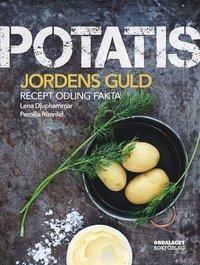 bokomslag Potatis : jordens guld. Recept, sorter, odling