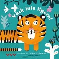 bokomslag Väck inte tigern!