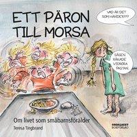 bokomslag Ett päron till morsa : om livet som småbarnsförälder
