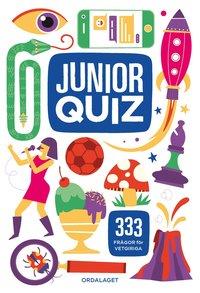 bokomslag Juniorquiz : 333 frågor för vetgiriga