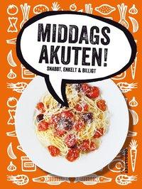 bokomslag Middagsakuten! : snabbt, enkelt & billigt