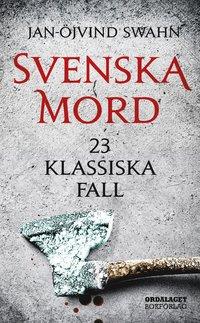 bokomslag Svenska mord : 23 klassiska fall