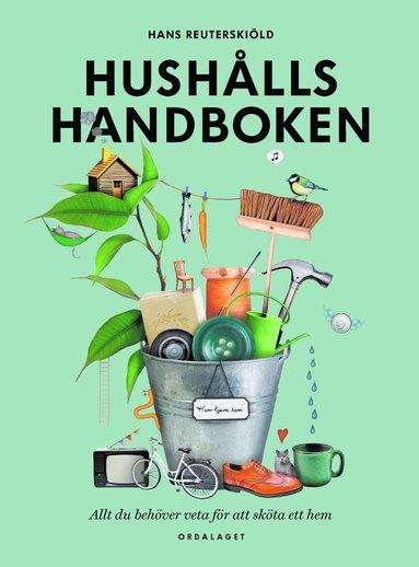 bokomslag Hushållshandboken : allt du behöver veta för att sköta ett hem