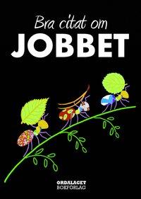 bokomslag Bra citat om jobbet