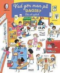bokomslag Vad gör man på dagis? : leta och upptäck