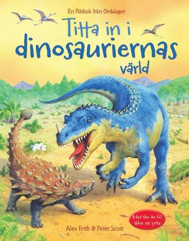 bokomslag Titta in i dinosauriernas värld