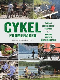bokomslag Alla dessa cykelpromenader: Cykla runt Stockholm - med kartor, caféer och kulturhistoria