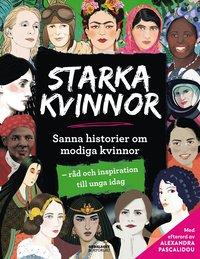 bokomslag Starka kvinnor: Sanna historier om modiga kvinnor - råd och inspiration till unga idag