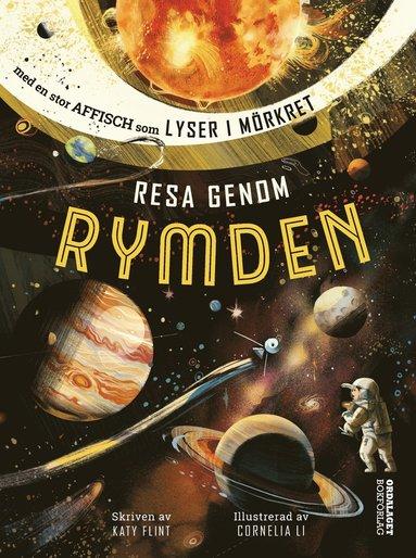 bokomslag Resa genom rymden : med en affisch som lyser i mörkret