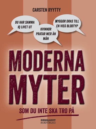 bokomslag Moderna myter : Som du inte ska tro på