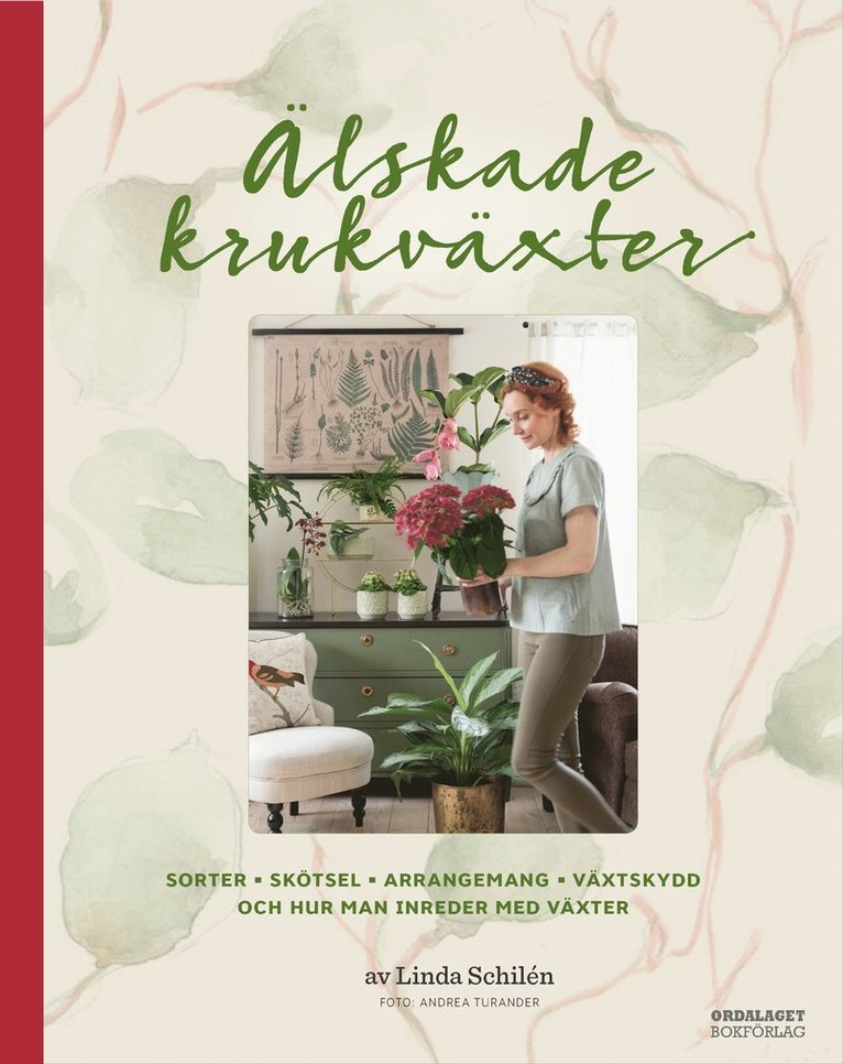 Älskade krukväxter : sorter, skötsel, arrangemang, växtskydd och hur man inreder med växter 1