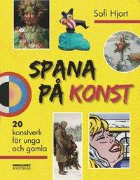 bokomslag Spana på konst: 20 konstverk för unga och gamla