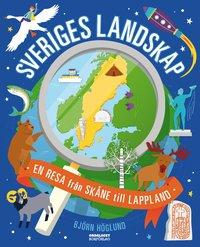 bokomslag Sveriges landskap: En resa från Skåne till Lappland