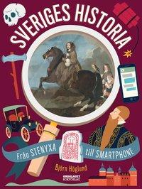bokomslag Sveriges historia - från stenyxa till smartphone