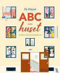 bokomslag ABC-huset : Vi hälsar på hos bokstäverna!