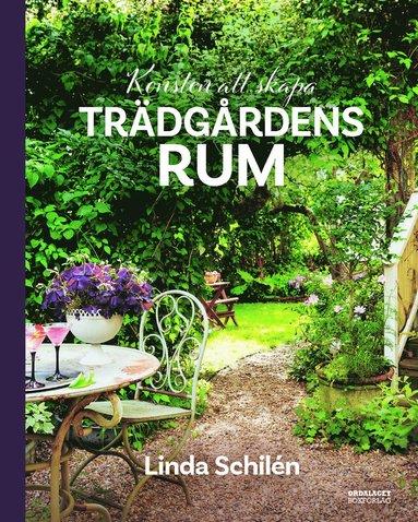 bokomslag Konsten att skapa trädgårdens rum