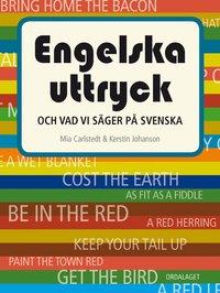 bokomslag Engelska uttryck : och vad vi säger på svenska