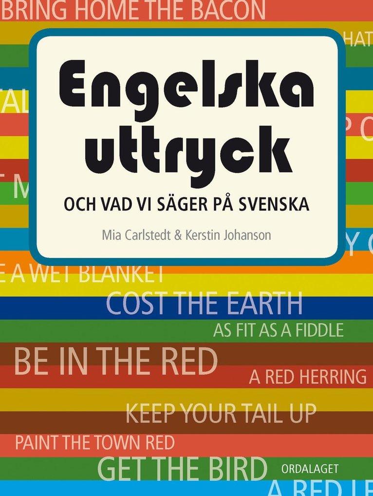 Engelska uttryck : och vad vi säger på svenska 1